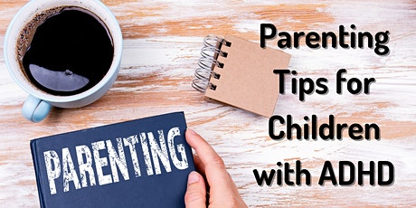 Parenting Tips for Children with ADHD tickets