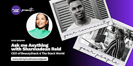 Ask Me Anything: with Sharmadean Reid, CEO of Beautystack & The Stack World tickets