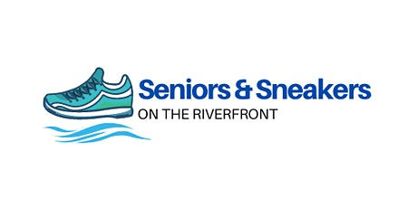 Seniors & Sneakers on the Riverfront tickets