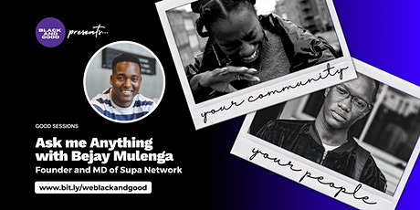 Ask Me Anything: with Bejay Mulenga, Founder and MD of Supa Network tickets