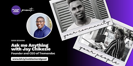 Ask Me Anything: with Jay Chikezie, Founder and CEO of Tremendoc tickets
