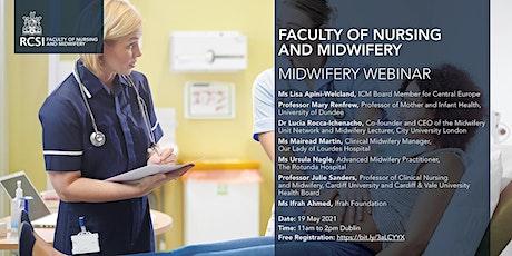 Midwifery Webinar  19 May 2021-  Faculty of Nursing and Midwifery, RCSI tickets