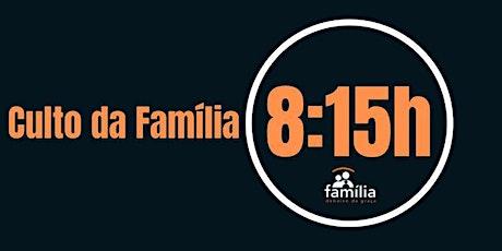 Culto da Familia -8:15h ingressos