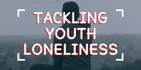Tackling Youth Loneliness - Key Themes and Partnership Working Afternoon tickets
