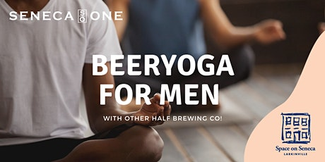 Men's BEERYOGA  Class (with Other Half Brewing Co.) at Seneca One tickets