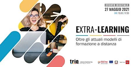 Extra-Learning. Oltre gli attuali modelli di formazione a distanza biglietti