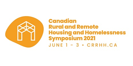 Canadian Rural and Remote Housing and Homelessness Symposium tickets