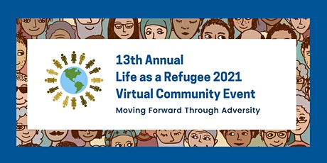 Life as a Refugee 2021: Moving Forward Though Adversity tickets