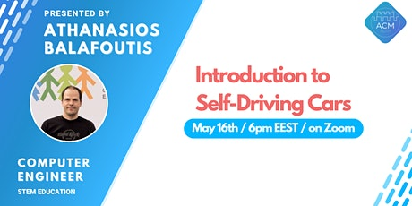 ACM AUTh Tech Talks - Introduction to Self-Driving Cars tickets