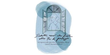 La signora nello specchio: un'immagine riflessa  #passo2_ImmagineRiflessa tickets