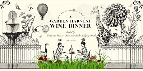 A Garden Harvest Wine Dinner (Culinaire Vine & Dine x Delta Calgary South) billets