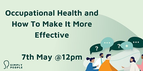 Copy of What is Occupational Health and how can it be more effective tickets