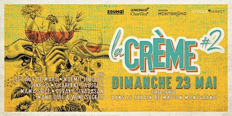 La Crème # 2 billets