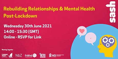 Rebuilding Relationships & Mental Health Post-Lockdown tickets