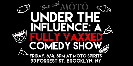Under The Influence: A Fully Vaxxed Comedy Show tickets