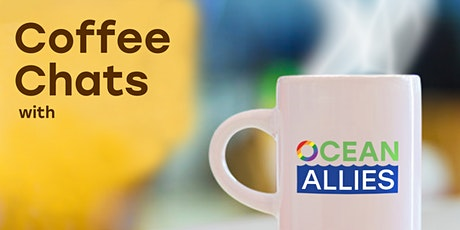 Ocean Allies Coffee Chat tickets