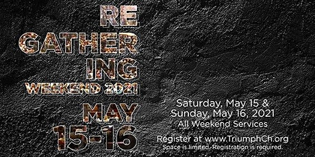 Triumph Church May 15-16 Weekend - North Campus (In-Person & Drive-In) tickets