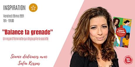 """""""Balance ta grenade"""" - Séance dédicaces avec Safia Kessas billets"""