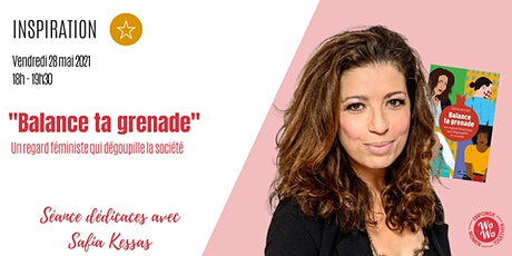"""Balance ta grenade"" - Séance dédicaces avec Safia Kessas tickets"