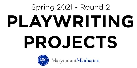 Spring 2021 Playwriting Projects Round 2 tickets