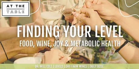 Finding Your Level - Food, Wine, Joy & Metabolic Health Tickets