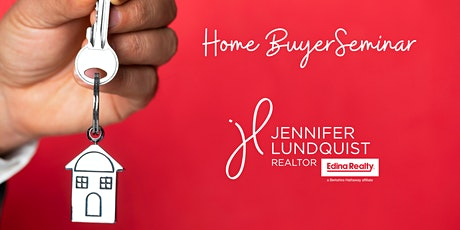 First Time Home Buyer Seminar with Jennifer Lundquist Edina Realty tickets
