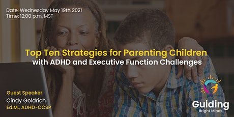 Top Ten Strategies for Parenting Children with ADHD and Executive Function tickets