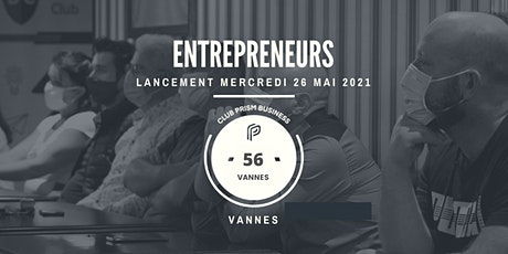 Lancement Club Prism Business  56 Vannes billets