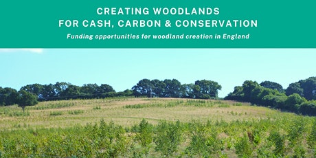 Creating Woodlands for Cash, Carbon & Conservation in England tickets