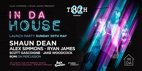 In Da House - Launch Party ft Shaun Dean live tickets
