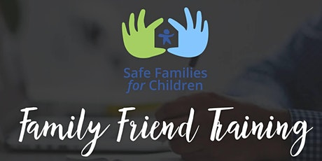 Safe Families Session 2: June Family Friend Training tickets