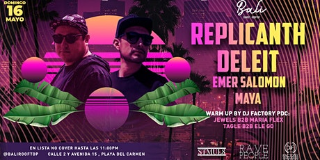 Replicanth + Deleit en Bali Playa del Carmen tickets