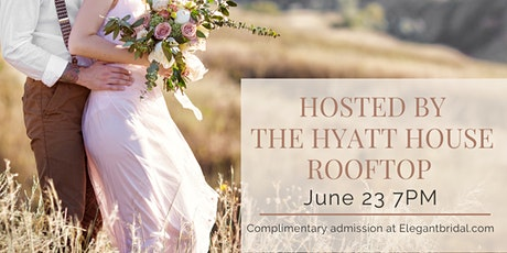 Virtual Wedding Show Hosted by The Hyatt House Rooftop tickets
