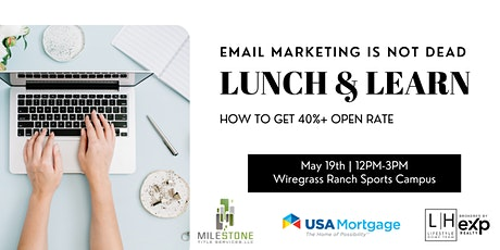EMAIL MARKETING IS NOT DEAD: LUNCH AND LEARN tickets