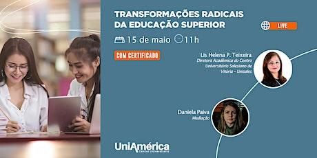 Transformações Radicais da Educação Superior ingressos