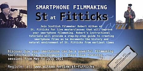 Smartphone Filmmaking at St.Fitticks tickets