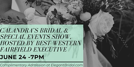 Calandra's Bridal & Special Events Show, hosted by Best Western Fairfield tickets