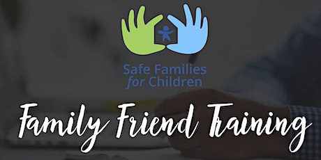 Safe Families Session 2: July Family Friend Training tickets