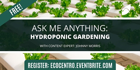 Ask-Me-Anything: Hydroponic Gardening Tickets