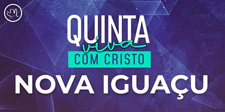 Quinta Viva com Cristo  13 maio | Nova Iguaçu ingressos