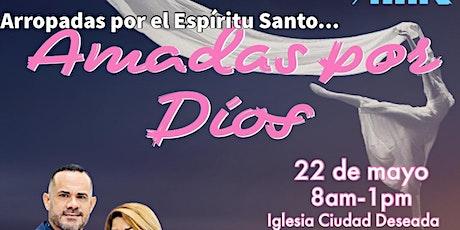Congreso de Mujeres: Arropadas por el Espíritu Santo, Amadas por Dios tickets