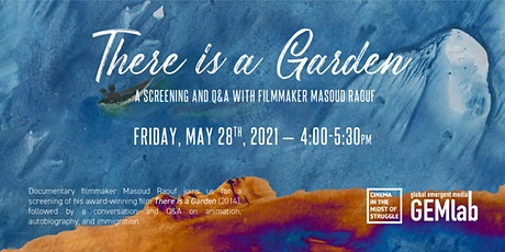 There is a Garden: A Screening and Q&A with Filmmaker Masoud Raouf tickets