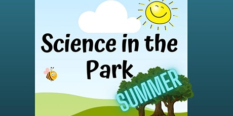 Summer Science in the Park tickets