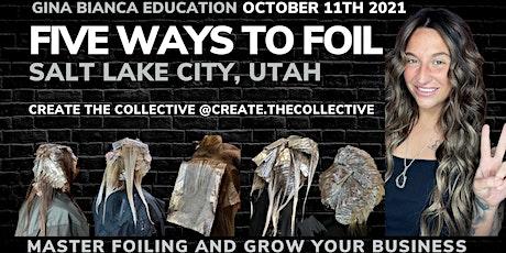 Five Ways to Foil Salt Lake City, Utah tickets