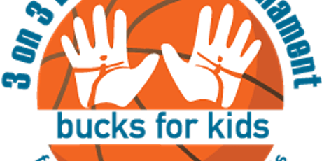 Bucks for Kids 3 on 3  Charity Basketball Tournament tickets