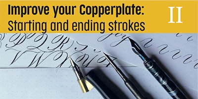 Improving your Copperplate – Starting and ending strokes
