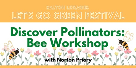 Let's Go Green festival -  Bee workshop with Norton Priory (adults) tickets