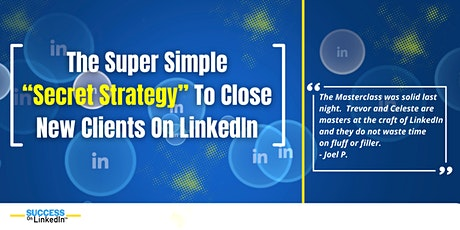 "The Super Simple ""Secret Strategy"" To Get New Clients On LinkedIn tickets"