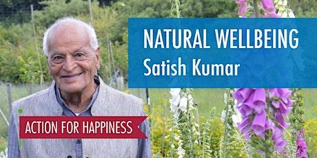 Natural Wellbeing - with Satish Kumar biglietti