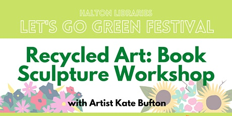 Let's Go Green festival - Recycled art: book sculpture workshops (children) tickets